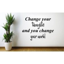 Change your thoughts and you change your world - Wall quote